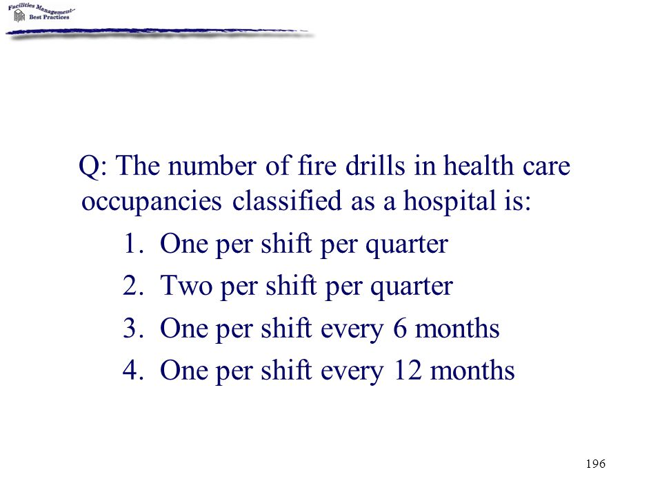 Q: The number of fire drills in health care occupancies classified as a hospital is: