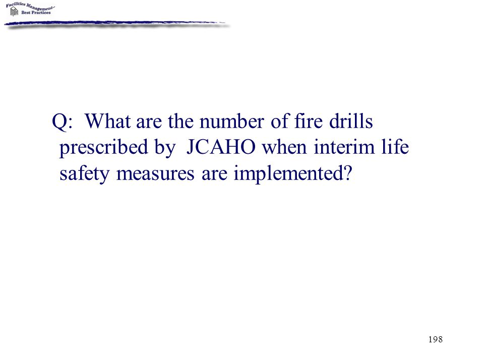 Q: What are the number of fire drills prescribed by JCAHO when interim life safety measures are implemented