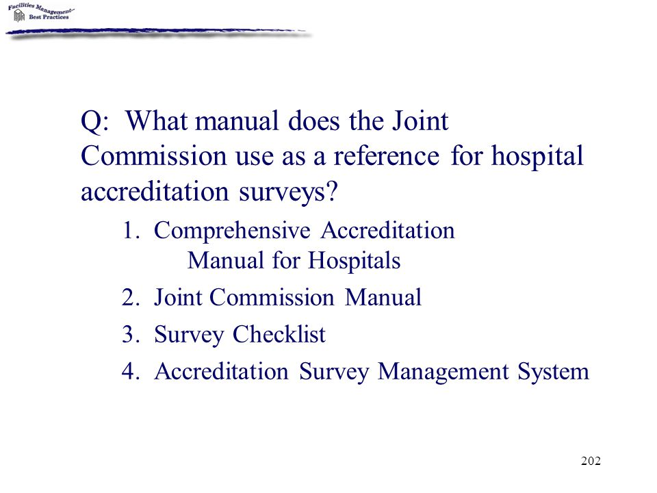 Q: What manual does the Joint Commission use as a reference for hospital accreditation surveys