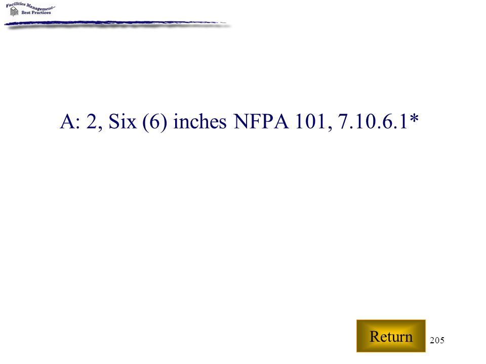 A: 2, Six (6) inches NFPA 101, 7.10.6.1* Return