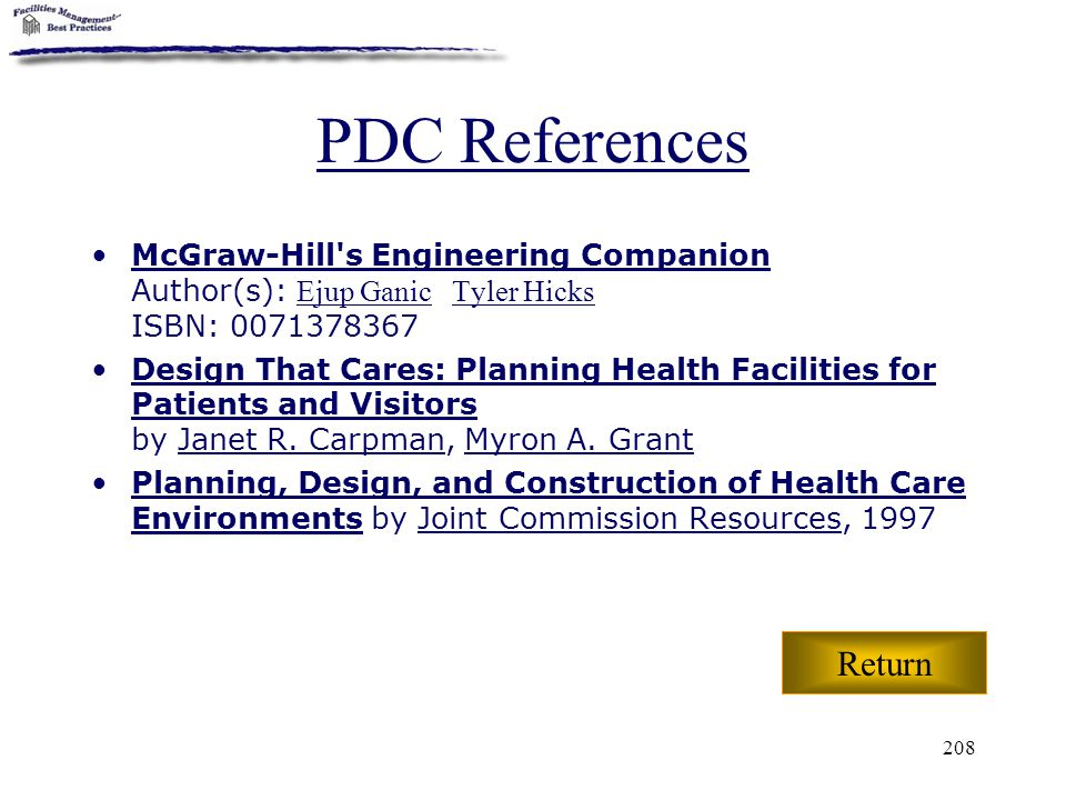 PDC References McGraw-Hill s Engineering Companion Author(s): Ejup Ganic Tyler Hicks ISBN: 0071378367.