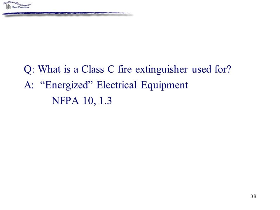 Q: What is a Class C fire extinguisher used for