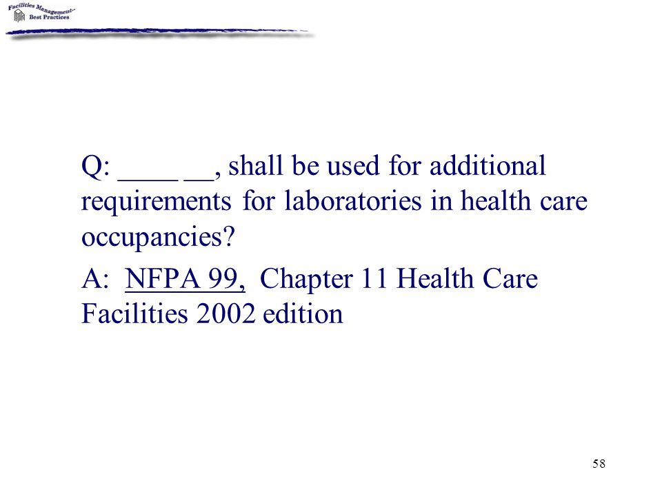 Q: ____ __, shall be used for additional requirements for laboratories in health care occupancies