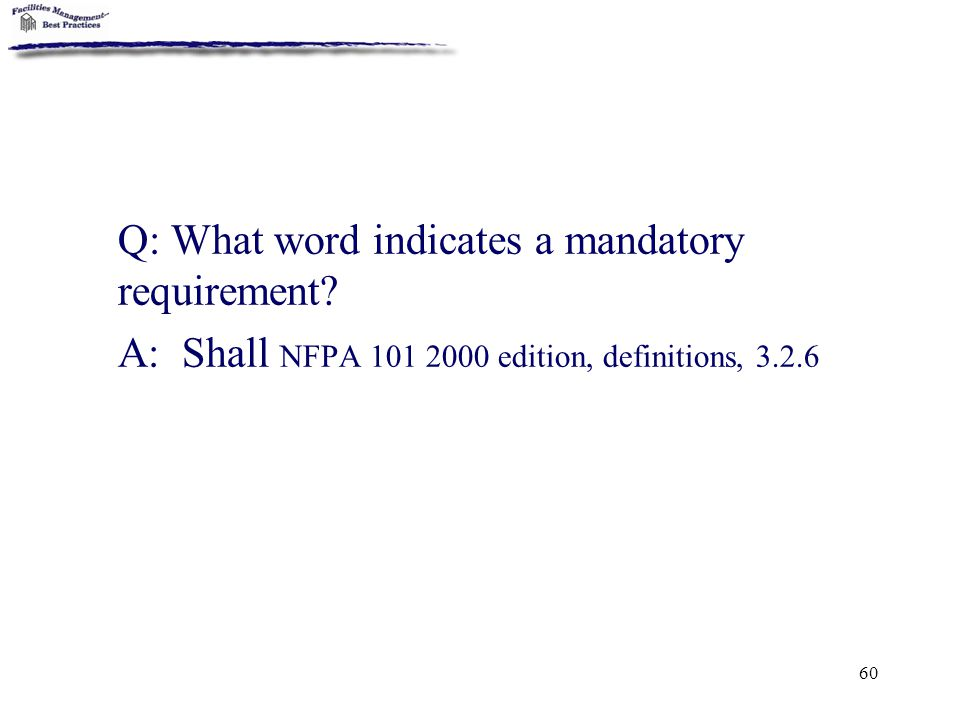 Q: What word indicates a mandatory requirement