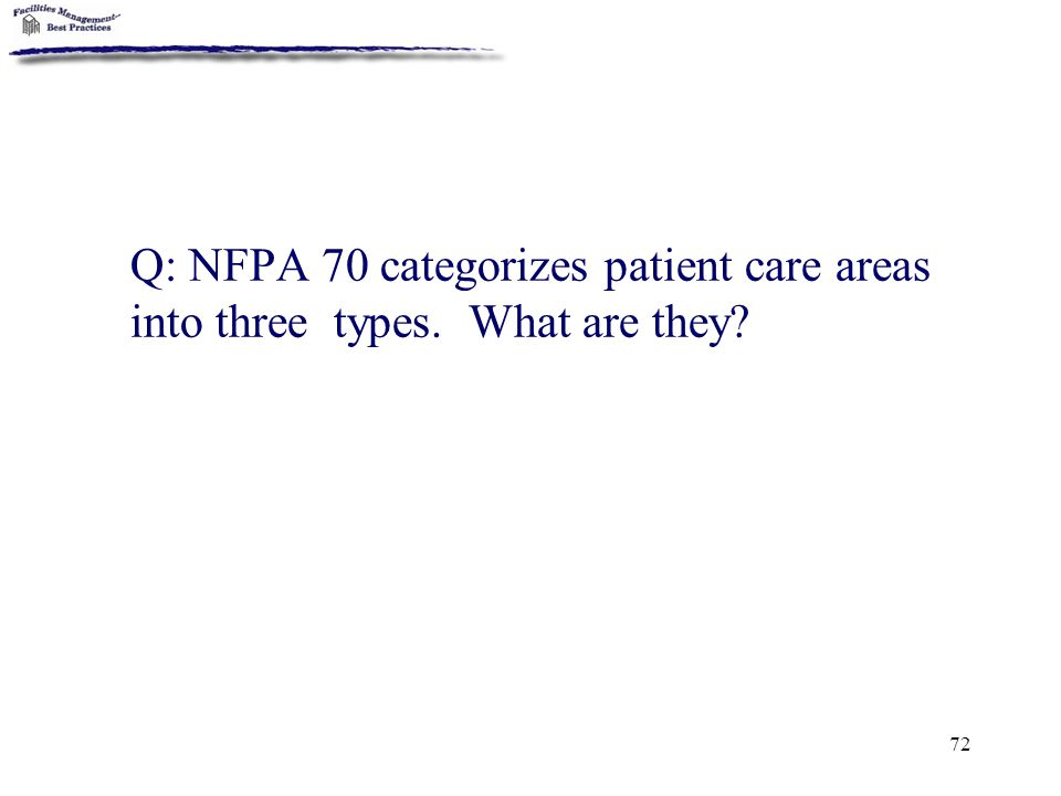 Q: NFPA 70 categorizes patient care areas into three types