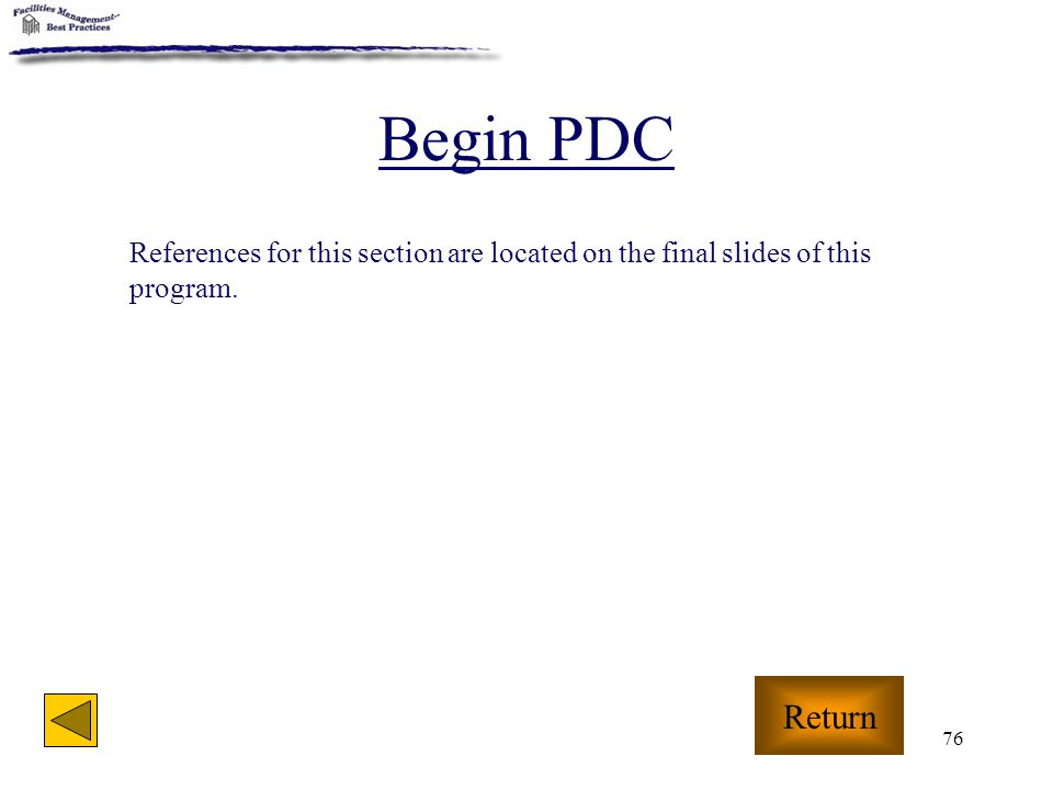 Begin PDC References for this section are located on the final slides of this program. Return