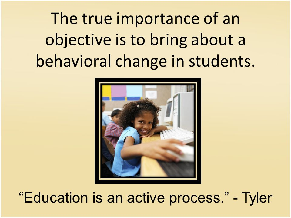 Education is an active process. - Tyler