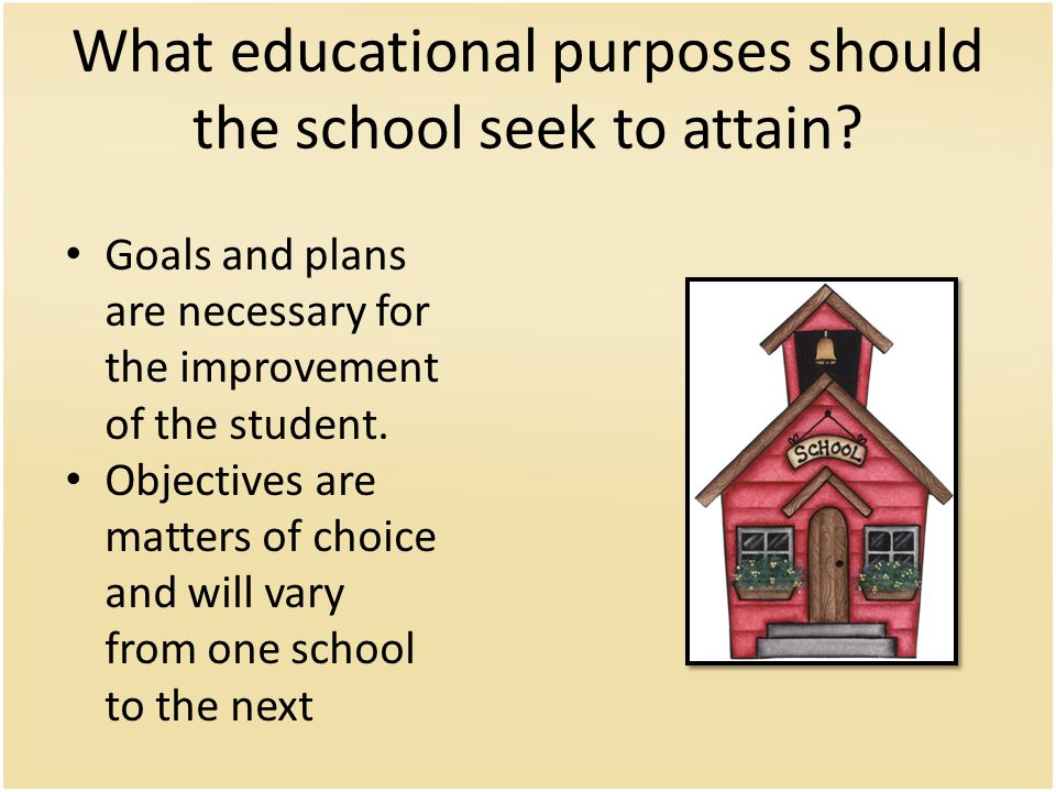 What educational purposes should the school seek to attain