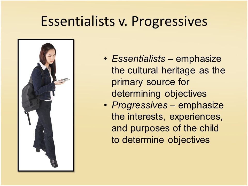 Essentialists v. Progressives