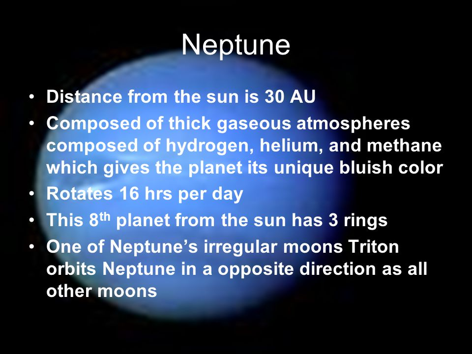 Neptune Distance from the sun is 30 AU