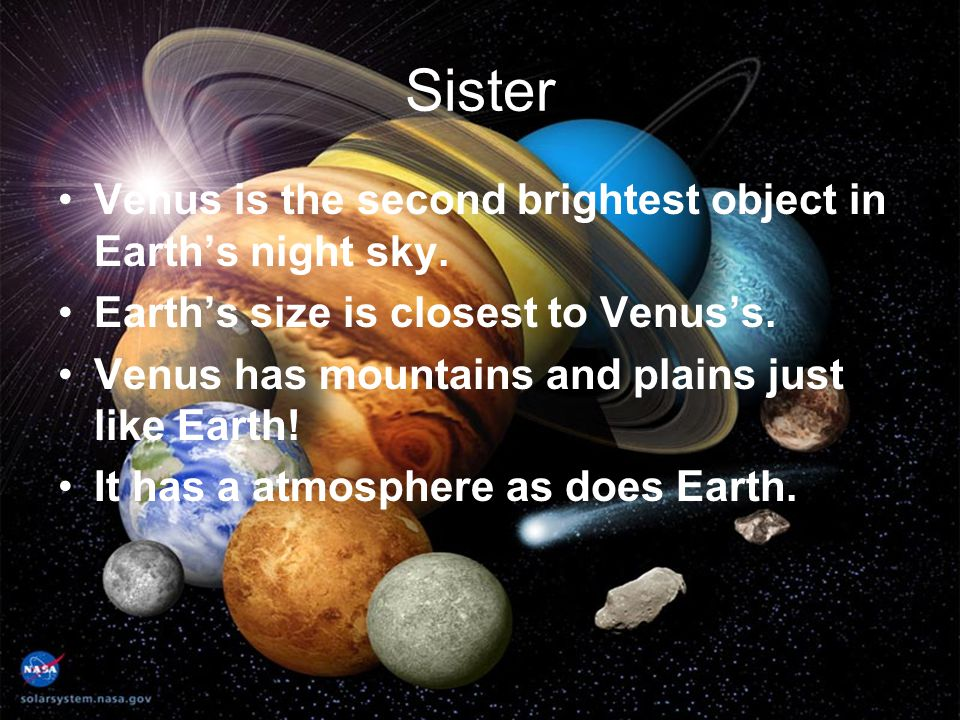Sister Venus is the second brightest object in Earth's night sky.