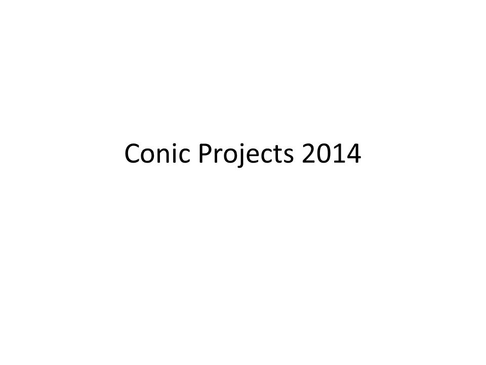 Conic Projects 2014