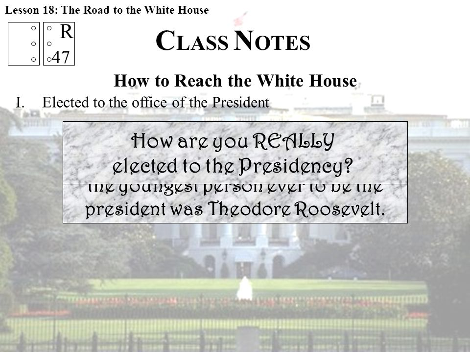 How to Reach the White House