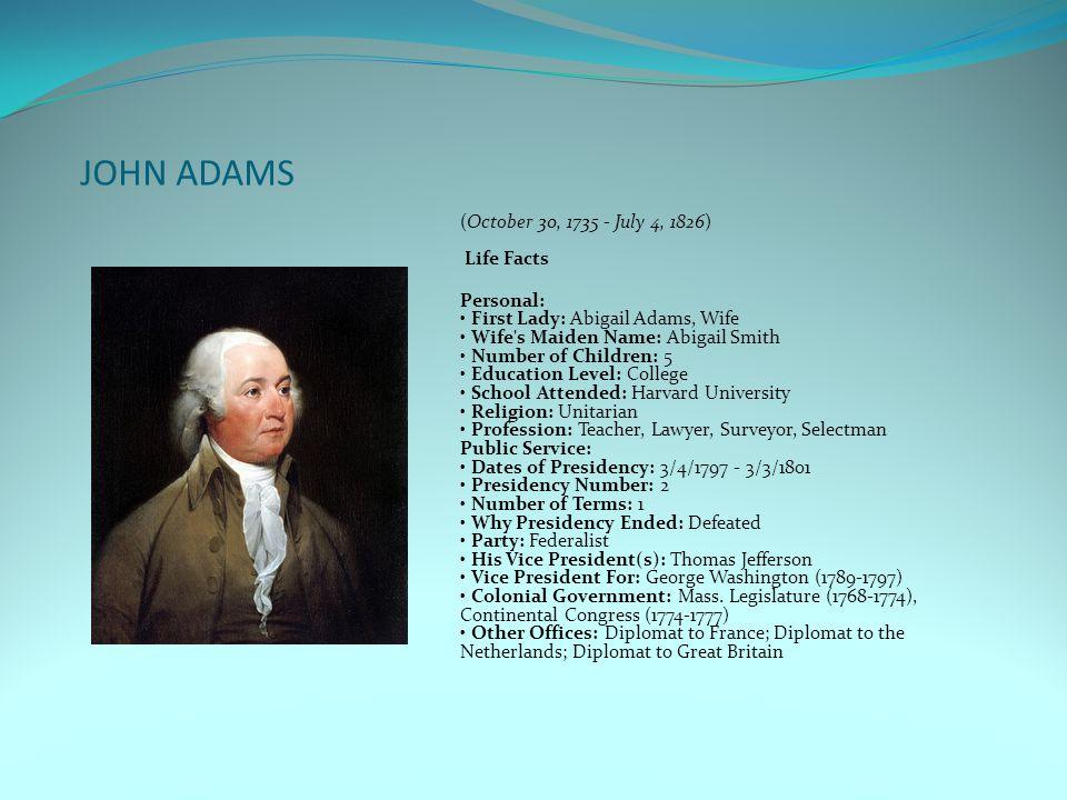 JOHN ADAMS (October 30, 1735 - July 4, 1826) Life Facts