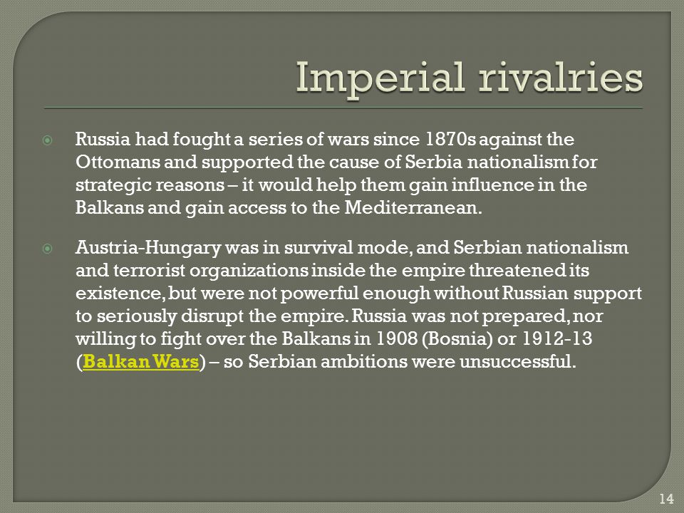 Imperial rivalries Germany financed a railway in the Ottoman Empire and increasing its military expertise and capital to the Turks.