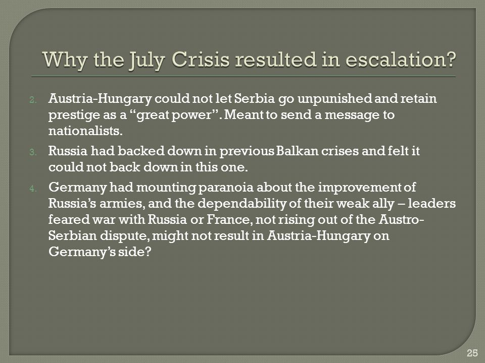 Diplomatic failure July 28 –Austria-Hungary declares war with support of Germany and the Blank Check