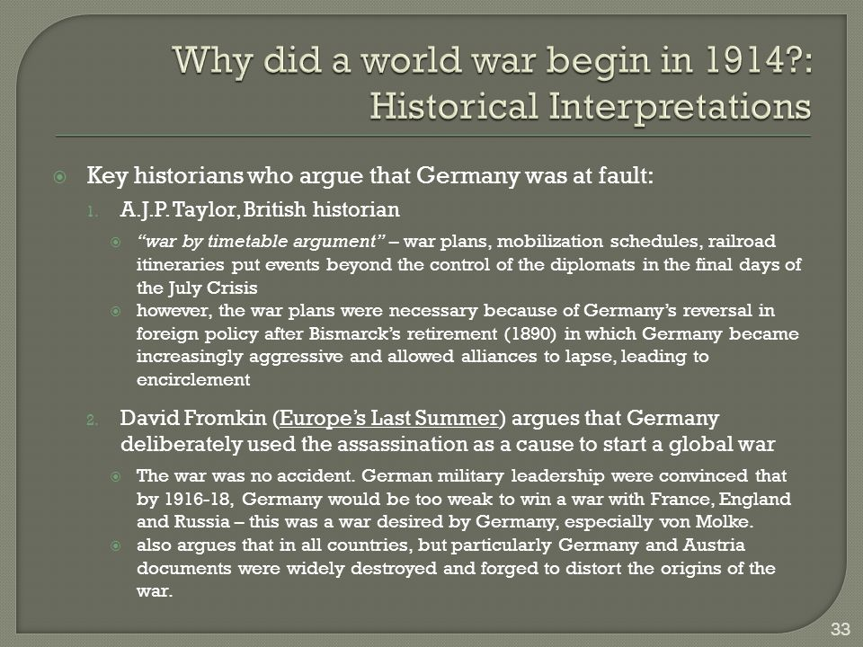 Why did a world war begin in 1914 : Historical Interpretations