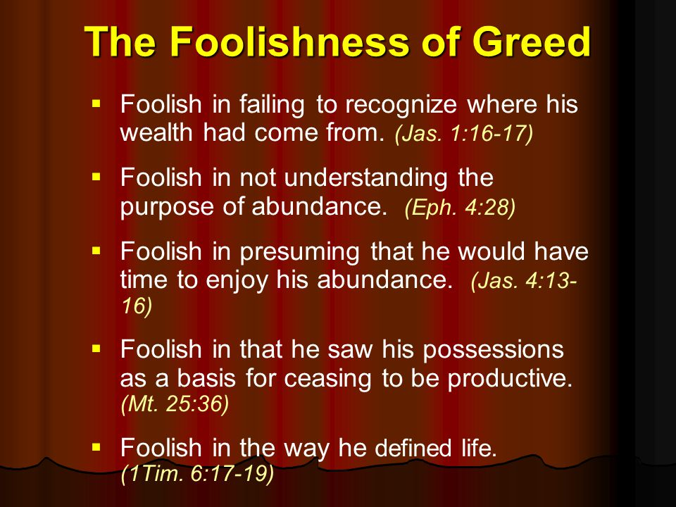 The Foolishness of Greed