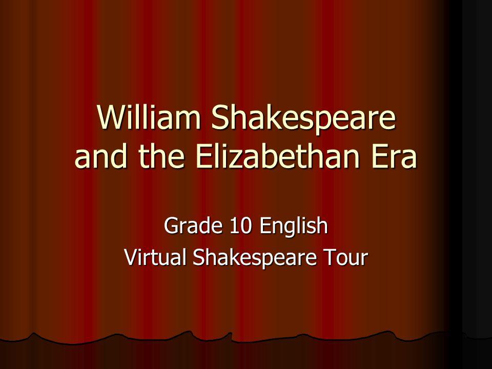 William Shakespeare and the Elizabethan Era