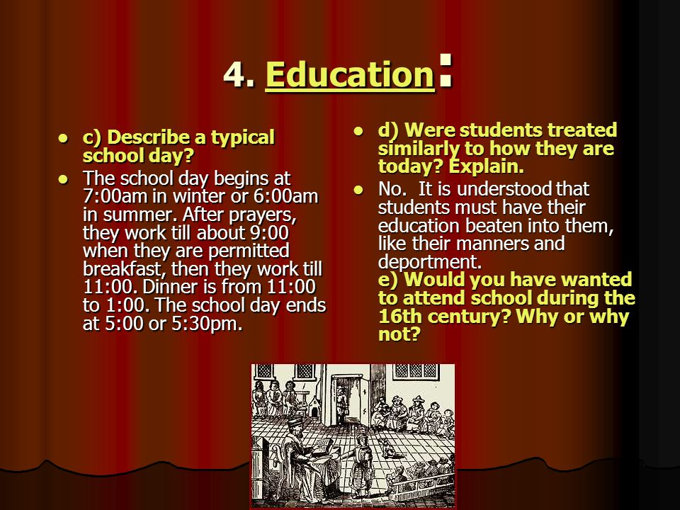 4. Education: d) Were students treated similarly to how they are today Explain.