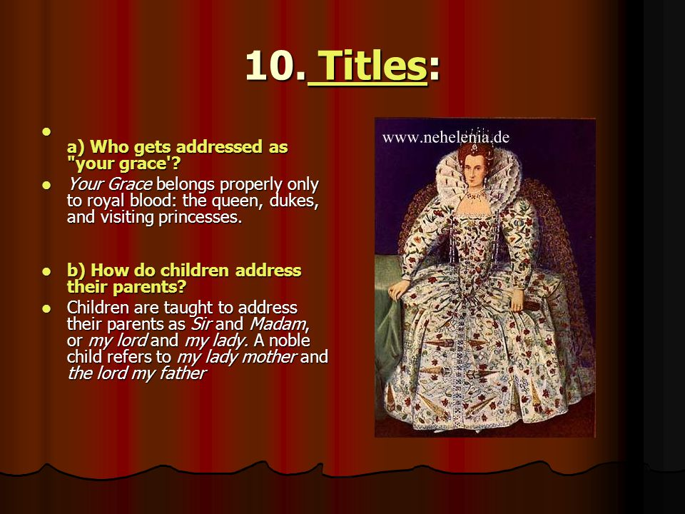 10. Titles: a) Who gets addressed as your grace