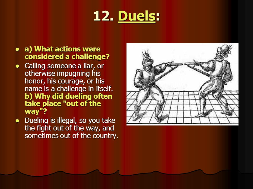 12. Duels: a) What actions were considered a challenge