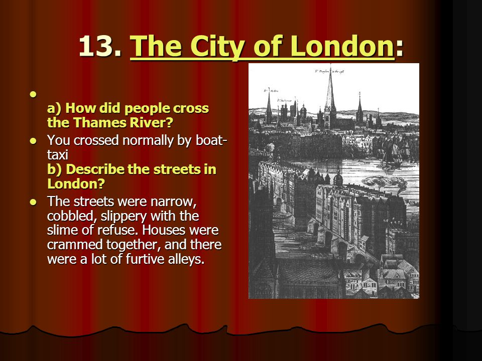 13. The City of London: a) How did people cross the Thames River