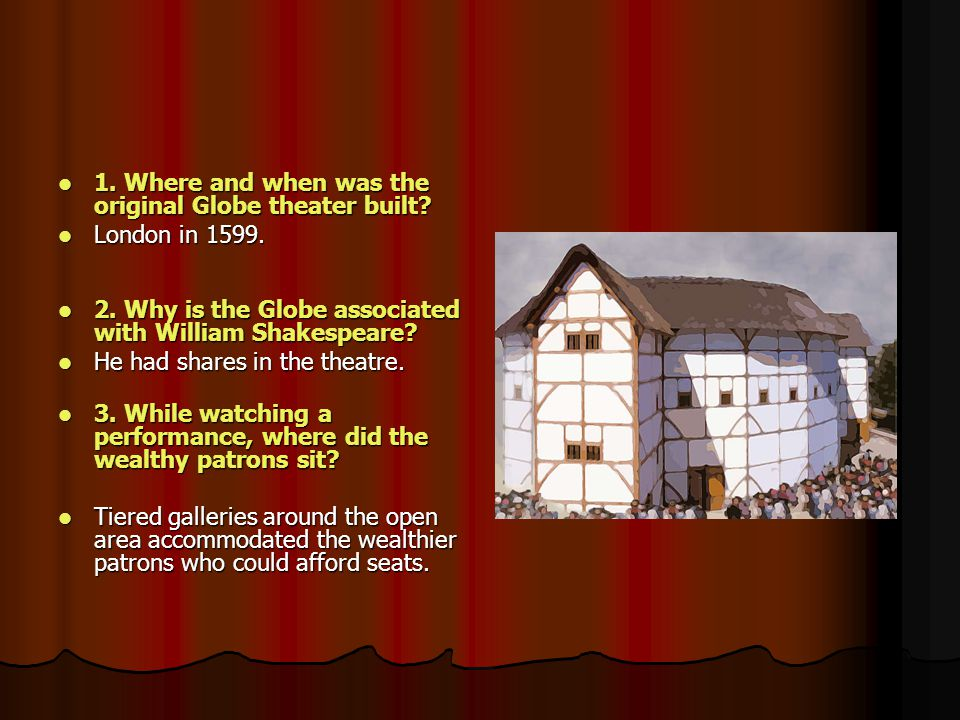 1. Where and when was the original Globe theater built