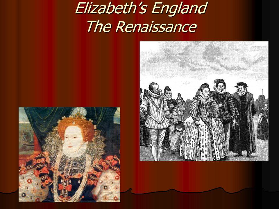 Elizabeth's England The Renaissance