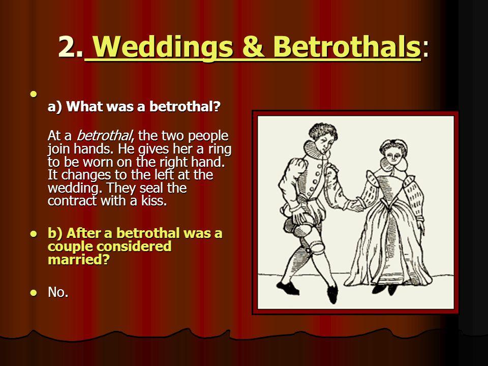 2. Weddings & Betrothals: