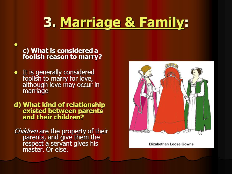 3. Marriage & Family: c) What is considered a foolish reason to marry
