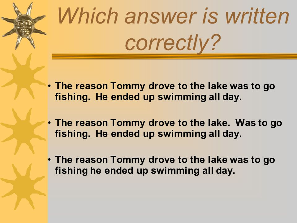Which answer is written correctly