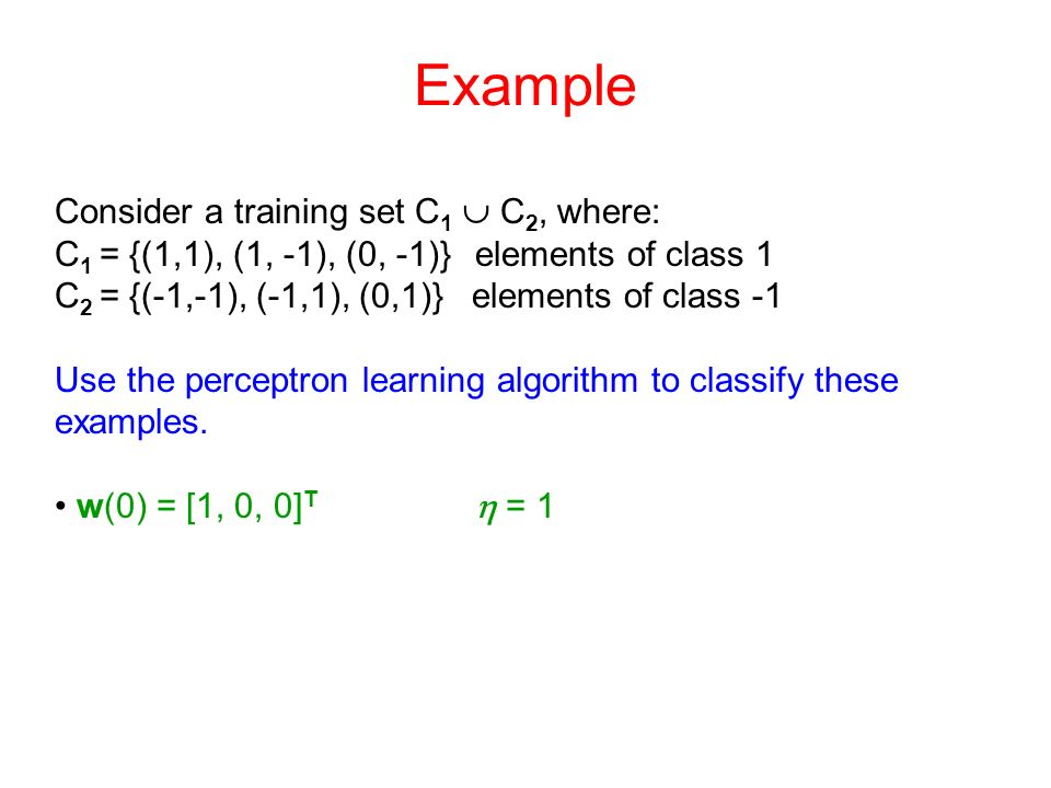Example Consider a training set C1  C2, where: