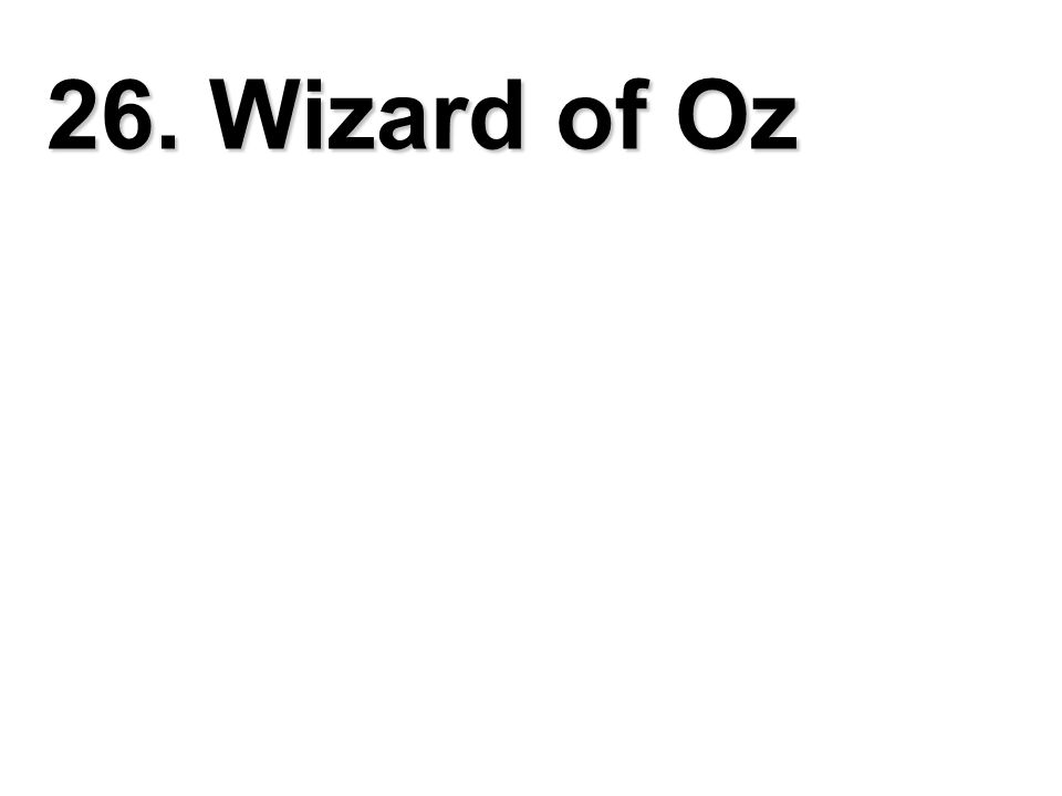 26. Wizard of Oz