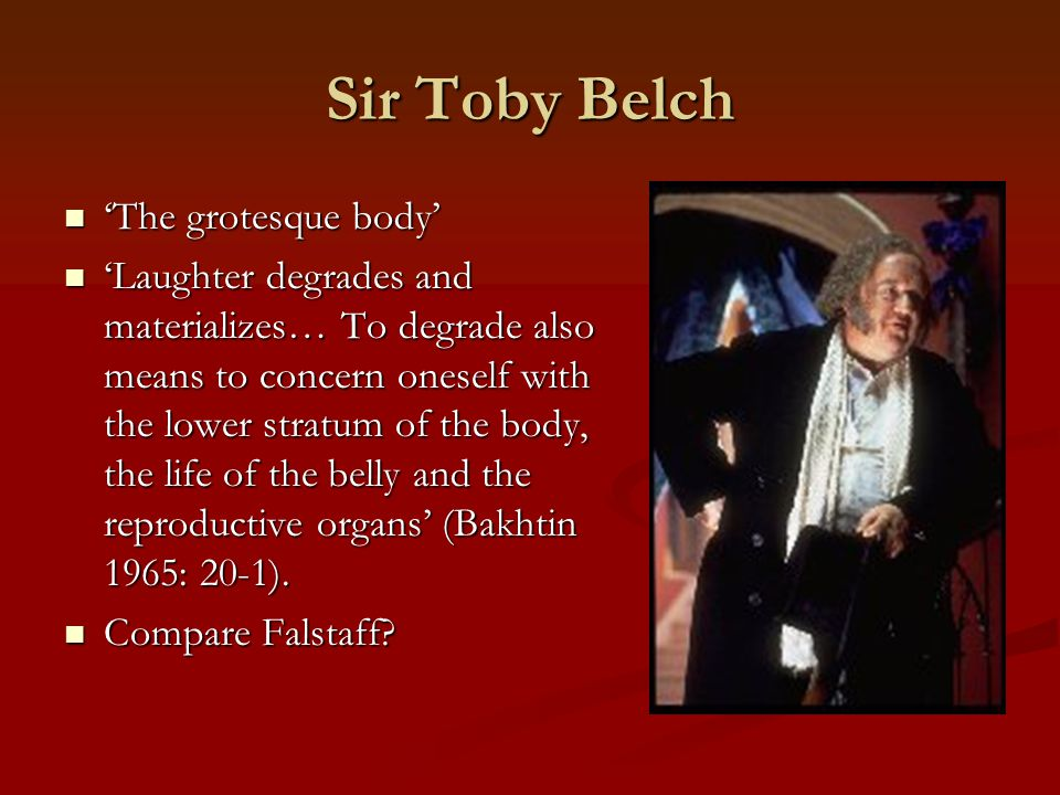 Sir Toby Belch 'The grotesque body'