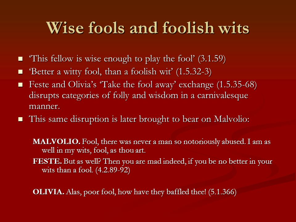 Wise fools and foolish wits