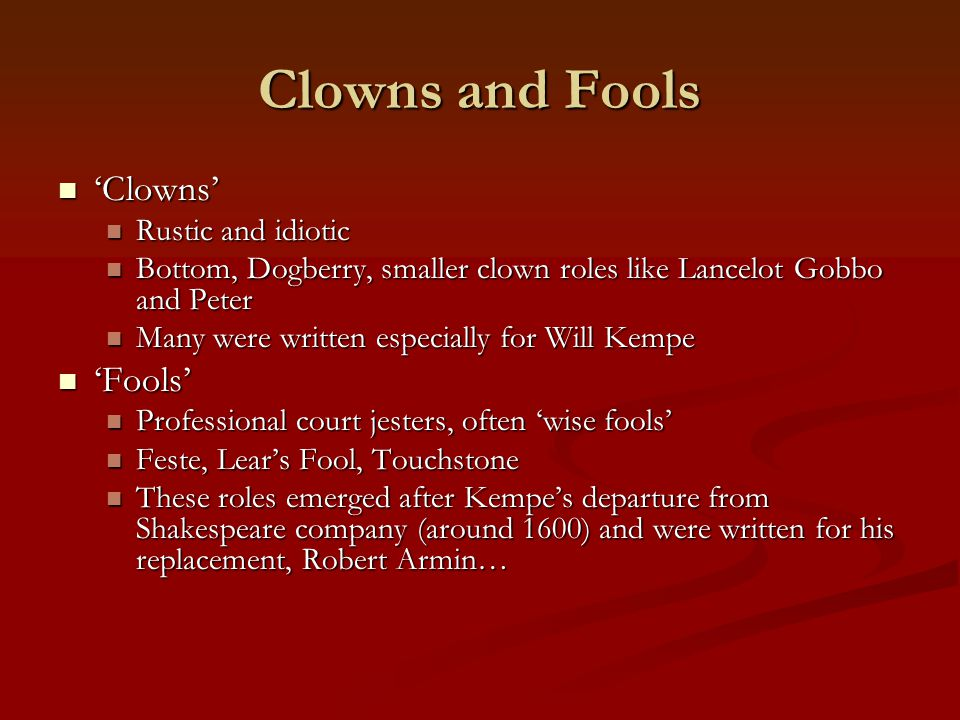 Clowns and Fools 'Clowns' 'Fools' Rustic and idiotic