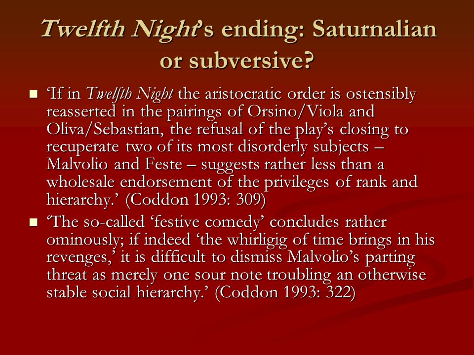Twelfth Night's ending: Saturnalian or subversive