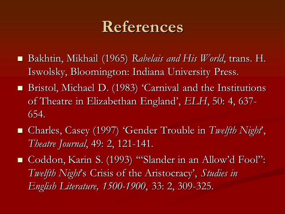 References Bakhtin, Mikhail (1965) Rabelais and His World, trans. H. Iswolsky, Bloomington: Indiana University Press.