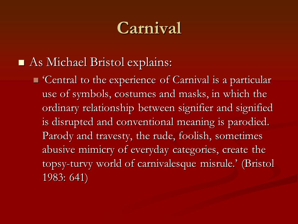 Carnival As Michael Bristol explains: