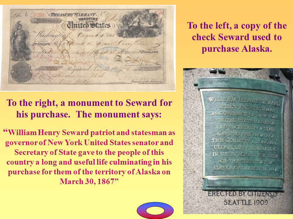 To the left, a copy of the check Seward used to purchase Alaska.