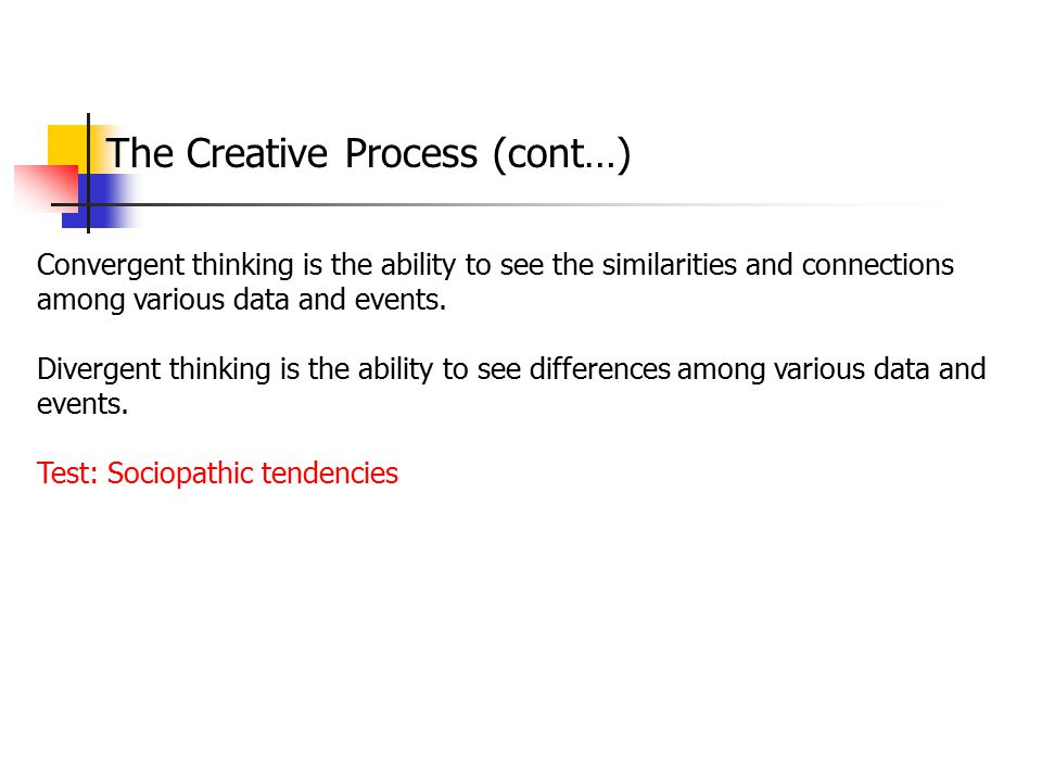 The Creative Process (cont…)