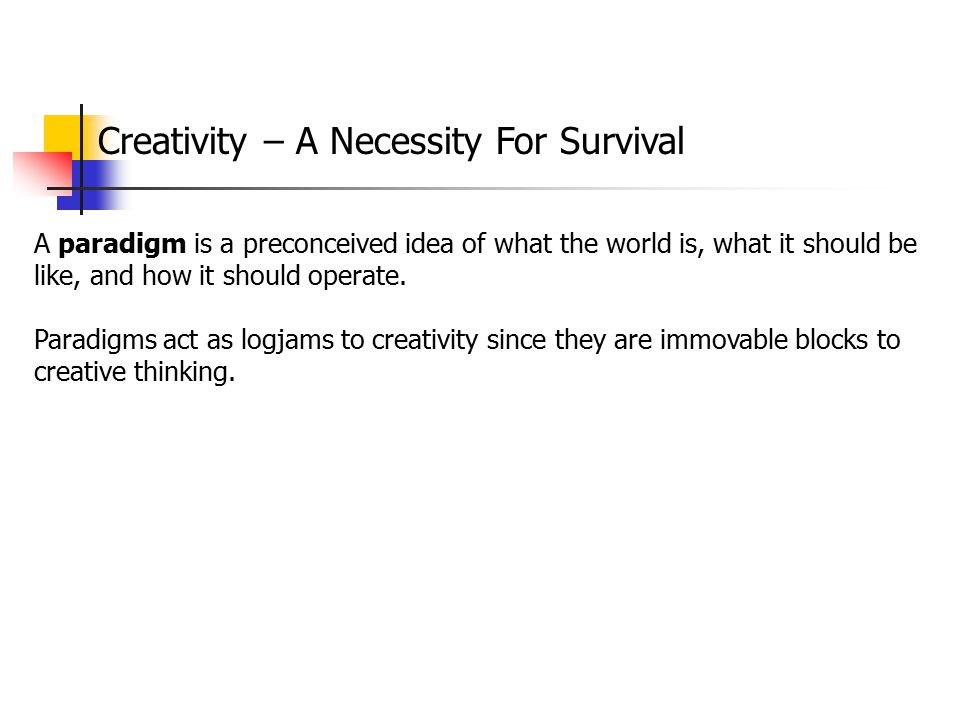 Creativity – A Necessity For Survival