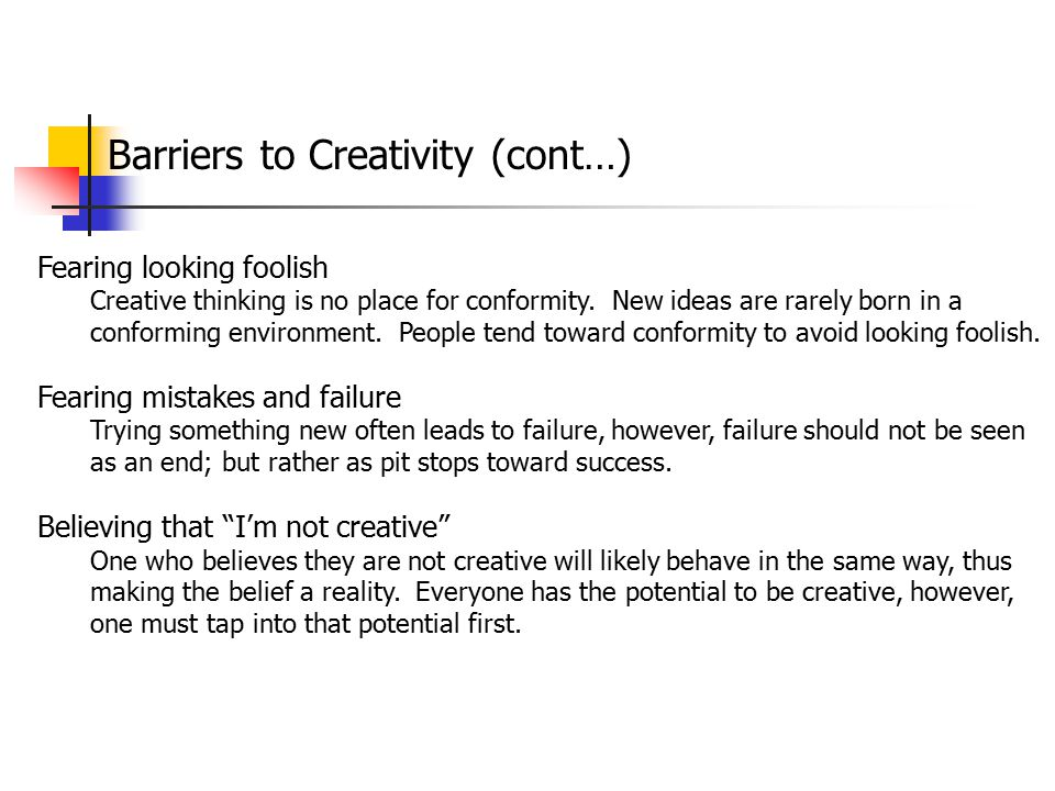 Barriers to Creativity (cont…)