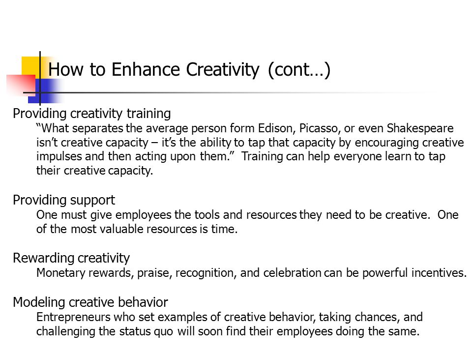 How to Enhance Creativity (cont…)