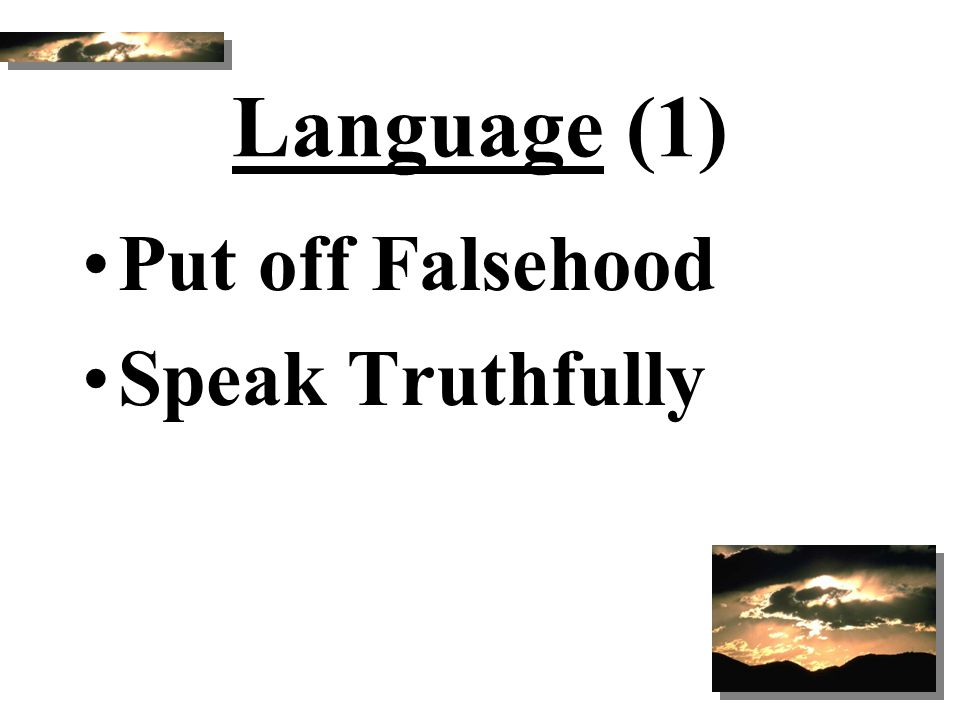 Language (1) Put off Falsehood Speak Truthfully