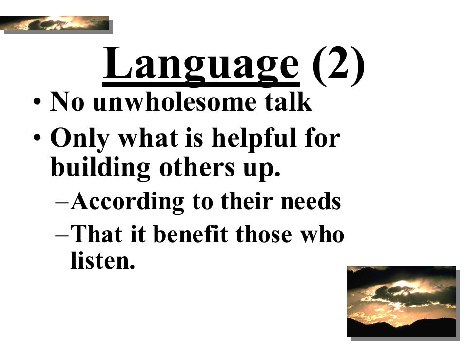 Language (2) No unwholesome talk