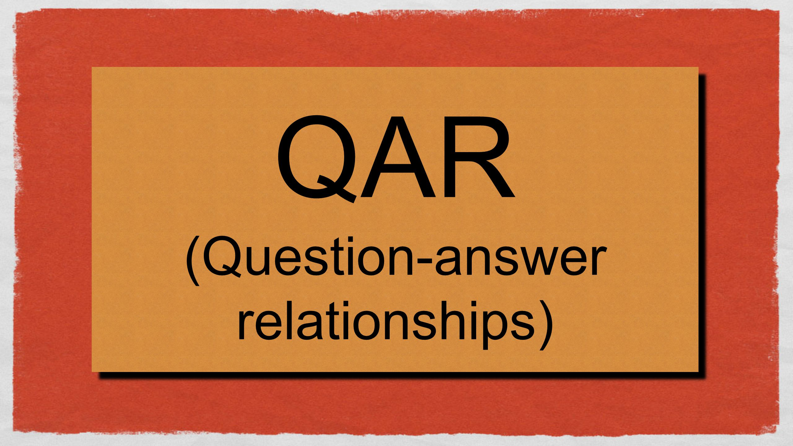 QAR (Question-answer relationships)