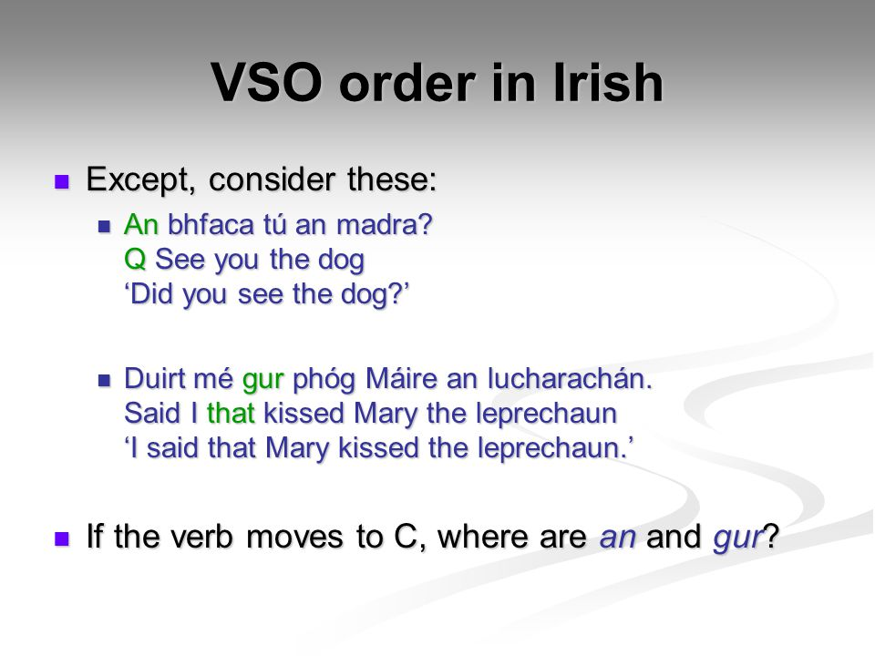 VSO order in Irish Except, consider these: