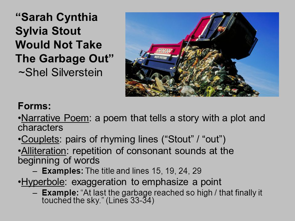 Sarah Cynthia Sylvia Stout Would Not Take The Garbage Out ~Shel Silverstein